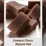 Campco Choco – Mysore Pak