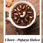 Choco – Papaya Halwa